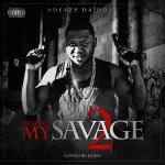 Adeezy Da Don Releases Hella Dope Mix Tape Called Respect The Savage 2 | @Adeezydadon16