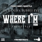 Dj V-Dub x BubbleEye- Where I'm From Freestyle | @_bubbleeye