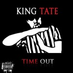 "King Tate ~ ""Time Out""  