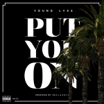 Young Lyxx Drops New Joint Called Put You On Produced By IBC Classic | @younglyxx