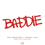 Track: FollowJoJoe – Baddie Featuring Young Lyxx | @FOLLOWJOJOE @IAMDJOFFICIAL @YOUNGLYXX