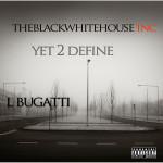 Track: L Bugatti- Yet 2 Define | @akalbugatti