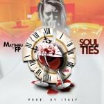 Track: Matthieu – Soul Ties Featuring FP | @MATT_JEANPIERRE