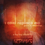 New Mix Tape: Ardamus – I Can't Replace Me Pt. 2 Develop | @Ardamus