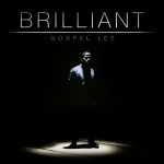 Track: Gospel Lee – Brilliant