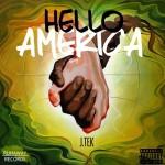 Video: J Tek – Hello America | @iamjtek