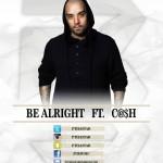 Track: P3 – Be Allright Featuring Cash | @PTHAStar