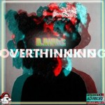 Track: B Right – Over Thinking | @B_RightMusic