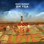 Track: Micky Munday – Oh Yea | @mickymunday