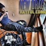 New Music: Drag On – Rayful Edmond | @IAMDRAG_ON