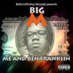 New EP: Big M – Me and Ben Franklin | @Bottom2thatopRC