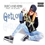 Track: Pluto and kid kembi – Get Low   @Plutomobileal @kidkembi
