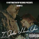 New Music: Kenny B – I Gotta Have You | @KENNYBMUSIC1