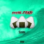 Track: LB Cyphers – Sushi Party | @LB_CYPHERS