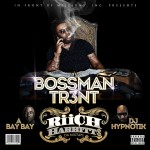 Mixtape: Bossman Tr3nt- Riich Habbitt$ Mixtape | @H3Entertainment