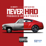 Video: CB Smooth – Never Had Produced by Zaytoven | @CBSMOOTH1