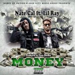 Track: Nate Cal – Money Featuring Lil Ray From Nex2Kin Produced By Paris Beuller | @Natecal2 @Nex2kin