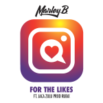 New Music: Marley B- For The Likes Featuring Jaca Zulu | @marleyb_520