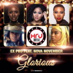 "New Music: EX Pro Feat Nova November ""Glorious"""