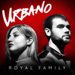 New Music: URBANO – Royal Family | @urbanomusicgro1