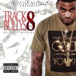 "[Mixtape] @thegryndreport ""Track Bully's 8"" Hosted by @BWAKANE"