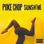 New Video: Poke Chop – Sunshine | @senseichop