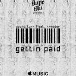 New Music: Young Lyxx – Gettin Paid featuring K Major | @younglyxx