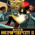 Shyne On Me – Soul Of The City II | @Shyne_On_MeDC |