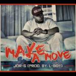 [Video] Jor-G – Make A Move @Jorgmuzik