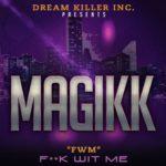 New Video: Magikk – FWM | @LongLiveMagikk