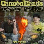 "Taiyamo Denku Ft Knowshun – ""CannonHands"" 