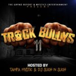 Out Now @thegryndreport Track Bullys 11 Hosted by @tampamystic & @djsuch_n_such