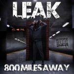 [Mixtape] Leak – 800MilesAway @1LeakATL