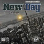 "S. Pro – ""New Day"" (Prod. By Graces Khali) 
