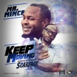 New Music: Mr. Mince – Keep Moving Featuring Scarface | @MrMince94
