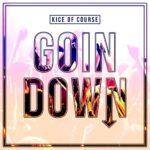 [Single] Kice of Course – Goin Down @kice0805