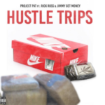 Project Pat Ft Rick Ross & Jimmy Get Money- Hustle Trips | @jimmymulaaaa