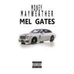 New Music: Mel Gates – Money Mayweather | @tharealgates