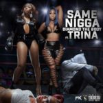New Music: Diamond The Body – Same Nigga Featuring Trina | @diamonddtb @trinarockstarr @LoveHipHopVH1 @VH1