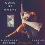 Alexander The Don – Como Se Mueve | @TheDonAlexander |