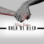 New Music: King Joshua – Hold My Hand | @Kingz_Enter