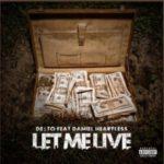 New Music: De$to – Let Me Live Featuring Daniel Heartless | @SSMafiaDesto @DanielHless