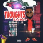 New Music: Saydat – Thoughts | @Saydatthe3rd