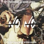 "Jonathas Ft. Kydd Jones – ""No No"" 