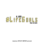 A. Luck – Life Goals