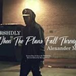 FRSHDLY Ft Alexander McCoy – When the Plans Fall Through @FRSHDLY_
