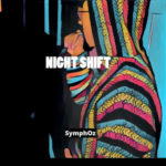 SymphOz – Night Shift @SymphOz245
