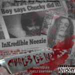 CHARLES LEE RAY – INKREDIBLE NEEZIE | @chandlergangneezie