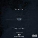 Blazin Ft Dj Tray – Departure (Prod By BigBob) @BigBobPattison @CruzBlazinLI @dj_tray