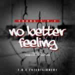 Young F.y.e. – No Better Feelin @FyedawgJr